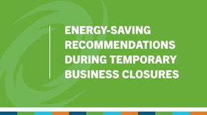 A screenshot of the Energy-Saving Recommendations During Temporary Business Closures Guide  document